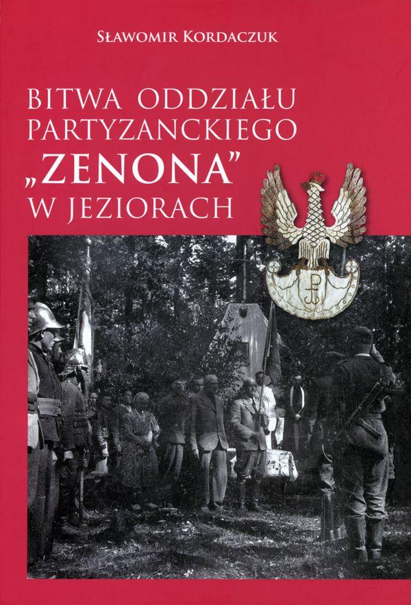 """okładka książki BITWA ODDZIAŁU PARTYZANCKIEGO """"ZENONA"""" W JEZIORACH na zdjęciu żołnierze podczas uroczystości"""