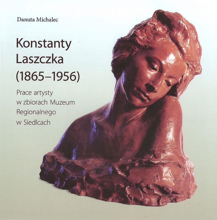 okładka książki KONSTANTY LASZCZKA (1865-1956). PRACE ARTYSY W ZBIORACH MUZEUM REGIONALNEGO W SIEDLCACH