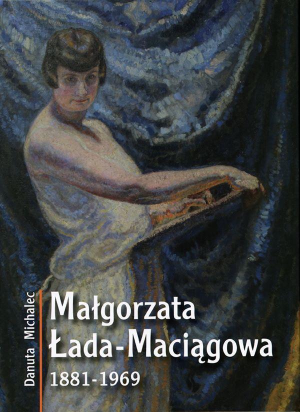 okładka książki MAŁGORZATA ŁADA-MACIĄGOWA (1881-1969) na zdjęciu postać kobiety