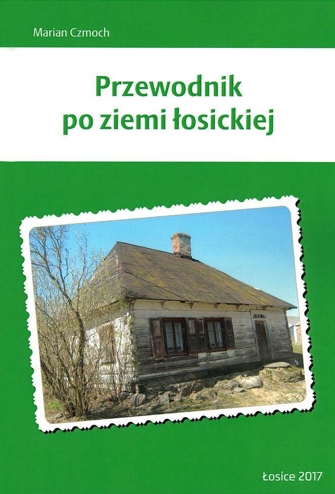 PRZEWODNIK PO ZIEMI ŁOSICKIEJ, widok starego drewnianego odmu