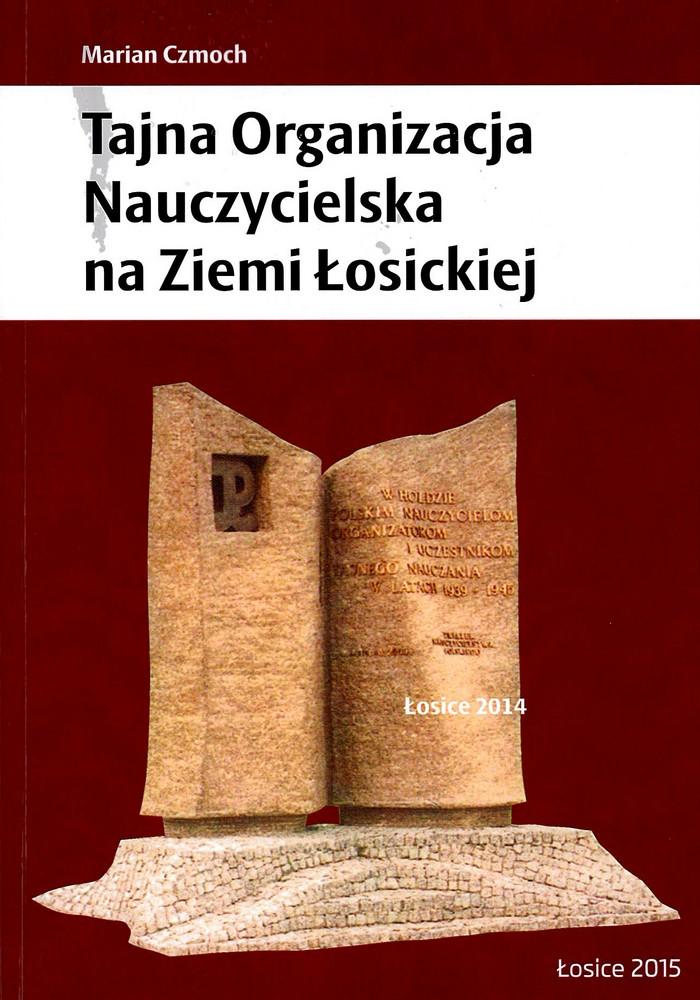 okładka książki TAJNA ORGANIZACJA NAUCZYCIELSKA NA ZIEMI ŁOSICKIEJ, zarys książki na czerwonym tle