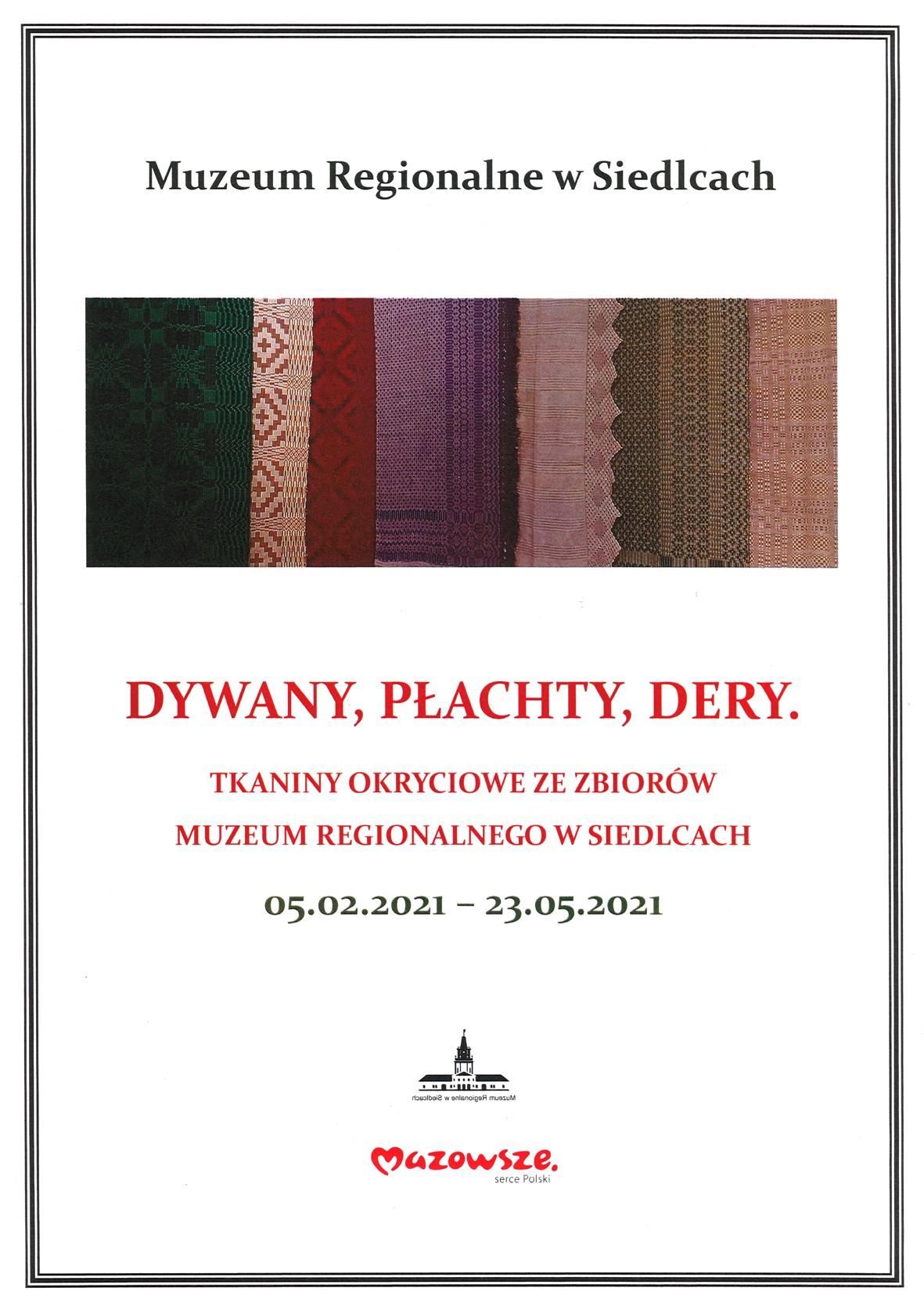 Afisz wystawy z tytułem , czasem jej trwania oraz zdjęciem kolorowych tkanin okryciowych ze zbiorów Muzeum Regionalnego w Siedlcach