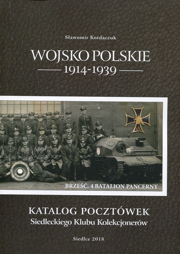 WOJSKO POLSKIE 1914-1939. KATALOG POCZTÓWEK SIEDLECKIEGO KLUBU KOLEKCJONERÓW