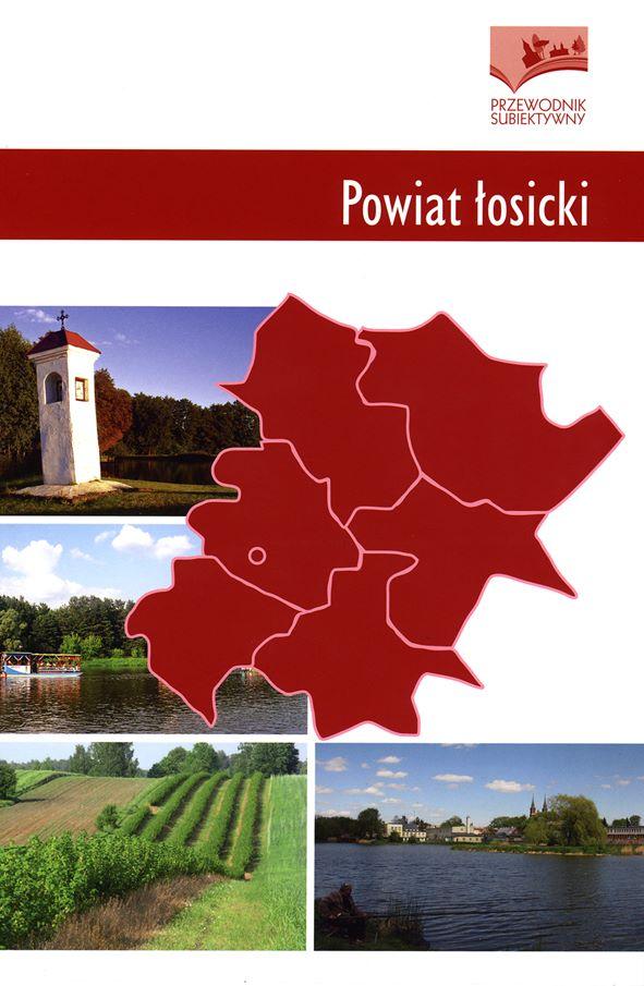 okładka POWIAT ŁOSICKI. PRZEWODNIK SUBIEKTYWNY, zarys mapy, kapliczki, pól uprawnych z terenu Łosic