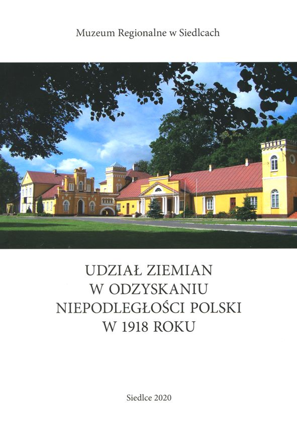 okładka publikacji UDZIAŁ ZIEMIAN W ODZYSKANIU NIEPODLEGŁOŚCI POLSKI W 1918 ROKU widok na obiekt dworski