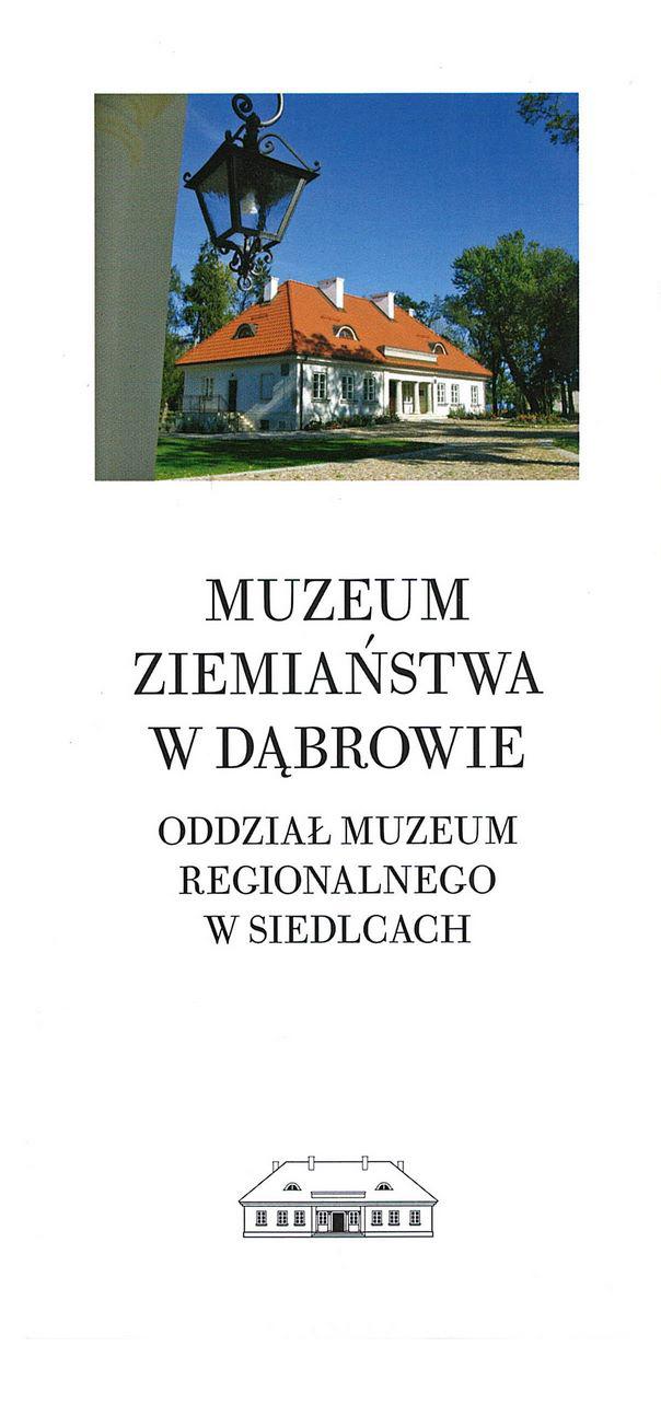 okładka informatora Muzeum Ziemiaństwa w Dąbrowie z kolorowym zdjęciem dworu, poniżej logotyp muzeum