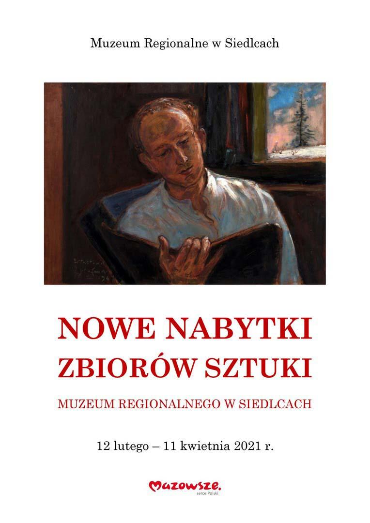 Afisz wystawy Nowe nabytki zbiorów sztuki Muzeum Regionalnego w Siedlcach z obrazem mężczyzny czytającego książkę, tytułem i datami wystawy